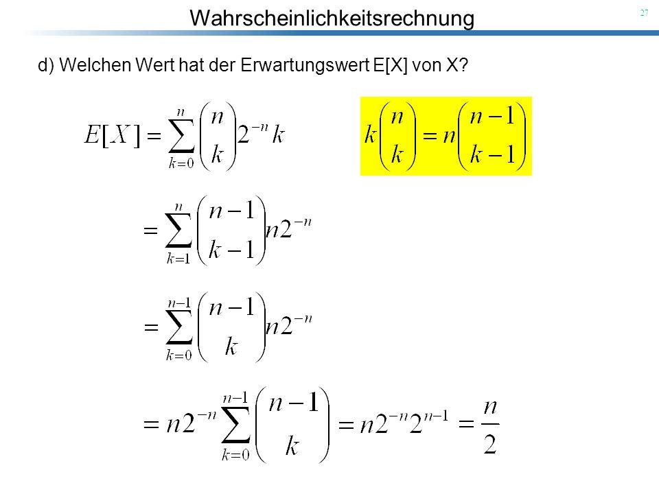d) Welchen Wert hat der Erwartungswert E[X] von X